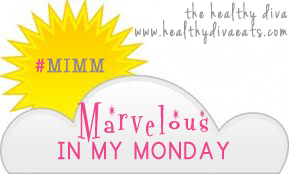 MIMM - MArvelous in my Monday hosted by lovely Katie over at healthydivaeats.com, thank you!