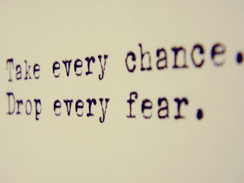 chance-fear-quote-text-words-favim-com-181628