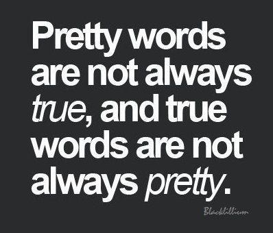pretty true words